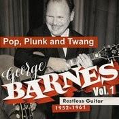 George Barnes: Restless Guitar Vol. 1 (1952/61 - Pop, Plunk And Twang) Songs