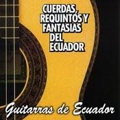 Cuerdas, Requintos Y Fantasías Del Ecuador Songs