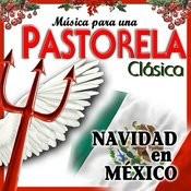 Música Para Una Pastorela Clásica. Navidad En México Songs