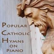 Popular Catholic Hymns On Piano Songs