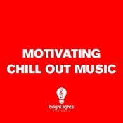 Motivating Chill Out Music Songs
