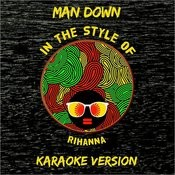 Man Down (In The Style Of Rihanna) [Karaoke Version] - Single Songs