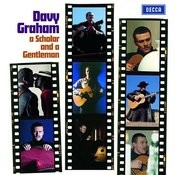 Davy Graham (A Scholar and A Gentleman) Songs