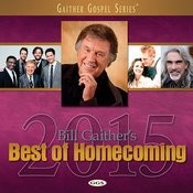 Bill Gaither's Best Of Homecoming 2015 Songs