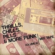 Thrills, Chills, Pills & More Punk: Mix Tape, Vol. 16 Songs
