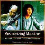 Mesmerizing Maestros - Vilayat Khan And Zakir Hussain Songs