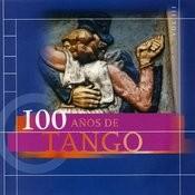 100 Años De Tango Vol.3 Songs