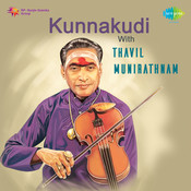 Kunnakudi With Thavil Munirathnam  Songs