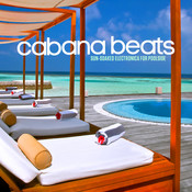 Cabana Beats: Sun Soaked Electronica For Poolside Songs