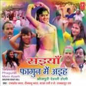 Saiyan Phagun Mein Aaiha Songs