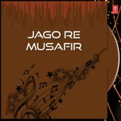 Jago Re Musafir Songs