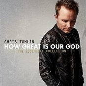 How Great Is Our God: The Essential Collection Songs