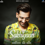 Sakhiyaan Song