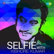Selfie With Kishore Kumar Songs