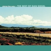 Along The Way: The Best Of Dan Siegel Songs
