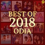 Best of 2018 Odia Songs