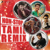 Non-Stop Tamil Remix Songs Download: Non-Stop Tamil Remix