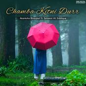 Chamba Kitni Durr Song