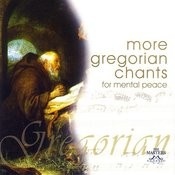 More Gregorian Chants For Mental Peace Songs