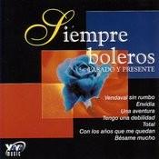Siempre Boleros: Pasado Y Presente Songs