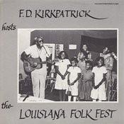 F. D. Kirkpatrick Hosts The Louisiana Folk Fest Songs