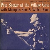 Pete Seeger At The Village Gate With Memphis Slim And Willie Dixon Songs