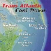 Trans Atlantic Cool Down Songs