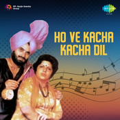 G Pohli P Pami Ho Ve Kacha Kacha Dil Songs
