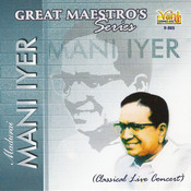 Great Maestros Series (Madurai Mani Iyer - Vol I) Songs