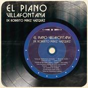 El Piano Villafontana de Roberto Pérez Vázquez Songs