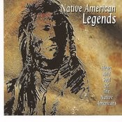 Native American Legends- Heart And Soul Of The Native Americans Songs