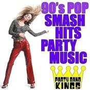 90's Pop Smash Hits Party Music Songs