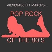 Pop Rock Of The 80's Songs