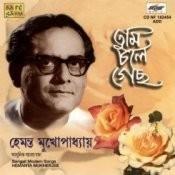 Tumi Chole Gechho - Hemanta Mukherjee Songs