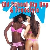 Old School Hip Hop & Freestyle Songs