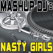 Nasty Girls (Remix Tools For Mash-Ups) Songs