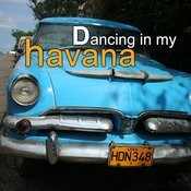 Dancing In My Havana Songs