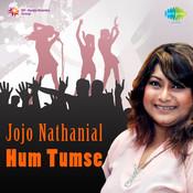 Jojo Nathanial - Hum Tumse Songs