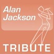 Tribute To: Alan Jackson Songs