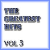 The Greatest Hits Vol 3 Songs