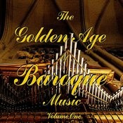The Golden Age Of Baroque Music Vol 1 Songs