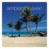 Ambient Heaven - Summer Breeze Songs