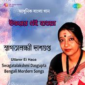 Uttare Ei Haoa Swagatalakshmi Dasgupta Songs