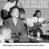 Billie Holiday And Her Orchestra Selected Favorites, Vol. 1 Songs