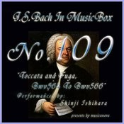 Bach In Musical Box 109 / Toccata And Fuga Bwv564 To Bwv566 Songs