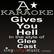 Glee Cast - Gives You Hell (Karaoke Audio Version) Songs