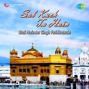 Bhai Harinder Singh Faridkotwale - Sab Kuch Tu Hain Songs