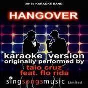 Hangover (Originally Performed By Taio Cruz Feat. Flo Rida) [Karaoke Audio Version] Songs