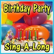 Birthday Party Sing-A-Long Songs