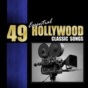 49 Essential Hollywood Classic Songs Songs